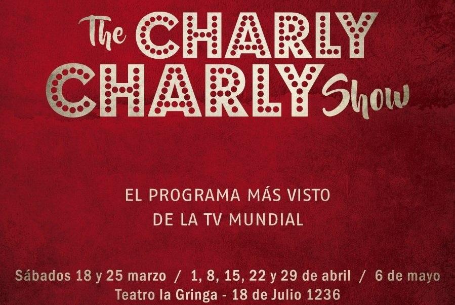 """¿Qué harías por un billón de dólares? Vuelve""""The Charly Charly Show"""" al teatro La Gringa"""