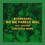 """BOOMERANG con Arquero – """"No Me Parece Mal"""" remixado"""