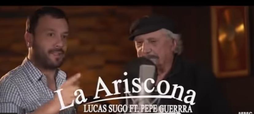 """Miles de visitas para """"La Ariscona"""" de Lucas Sugo con Pepe Guerra"""