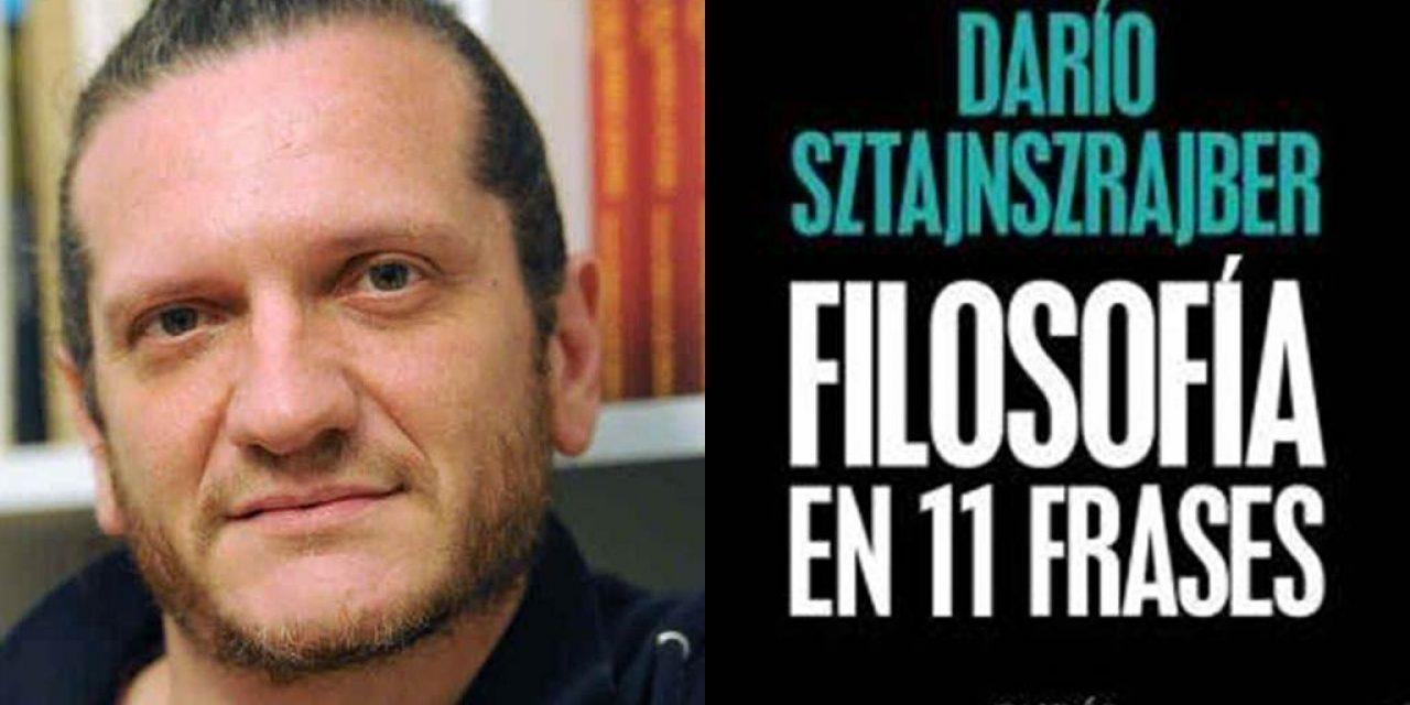 """""""Filosofía en 11 frases"""": El nuevo libro de Darío Sztajnszrajber"""