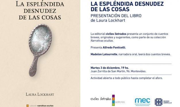 """""""La espléndida desnudez de las cosas"""": entre en el mundo de Laura Lockhart"""
