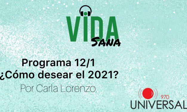 ¿Cómo desear el 2021? La nueva columna de Carla Lorenzo.