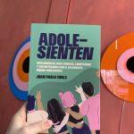 """Adolesienten: """"Hay un mundo adulto que suele acercarse al adolescente como que son un problema"""""""